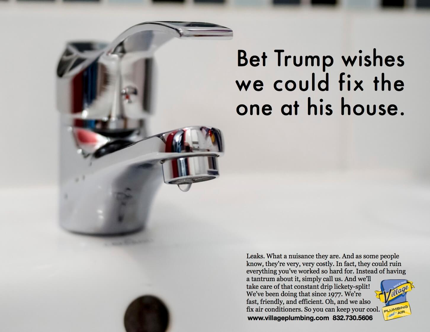 """Village Plumbing ad with a leaky faucet and the headline """"Bet Trump wishes we could fix the one at his house"""""""